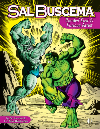 Sal Buscema: Comics Fast & Furious Artist (softcover) - Click Image to Close