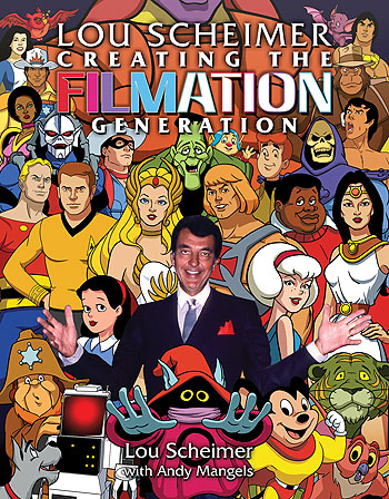 Lou Scheimer: Creating The Filmation Generation - Click Image to Close