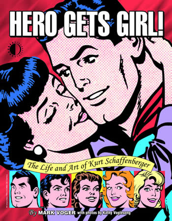 Hero Gets Girl! The Life and Art of Kurt Schaffenberger - Click Image to Close