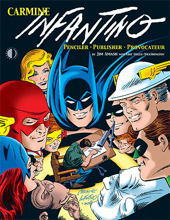 Carmine Infantino: Penciler Publisher Provocateur (softcover) - Click Image to Close